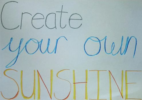 Create Your Own Sunshine by Megan2476