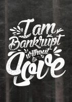 Bankrupt Without Love by janmil000