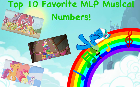 Finn's Picks- Top 10 Favorite MLP Musical Numbers by finnthepony17