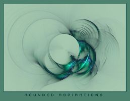 ROUNDED ASPIRATIONS by DeepChrome