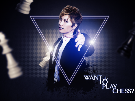 GACKT ~ Want To Play Chess ? ~ by ShimSungHyo