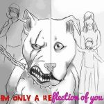 I'm only a reflection of you by BlizzardHaze