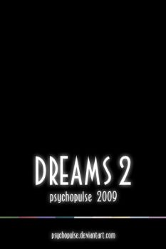 DREAMS 2 by Psychopulse