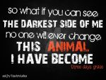 Animal I Have Become by ChristineAnne25