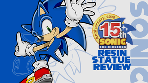 UPCOMING REVIEW: Sonic 15th Anniversary statue by Cobra-Roll