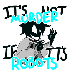 It's not murder if it's robots by P-Paradox