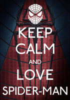 Keep Calm And Love Spider-Man Poster by FearOfTheBlackWolf