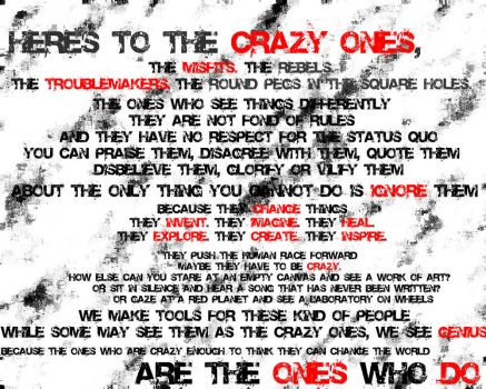 Here's to the Crazy Ones by hybrid101