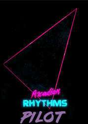 Arcadian Rhythms - pilot by Destiny-Smasher