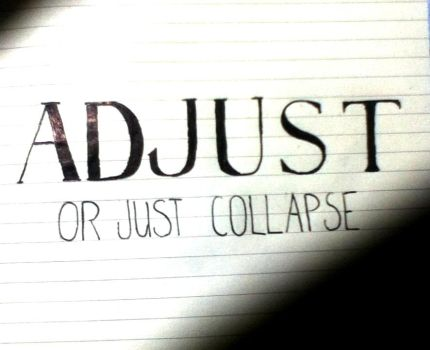 Adjust, or just collapse. by xxSummernights