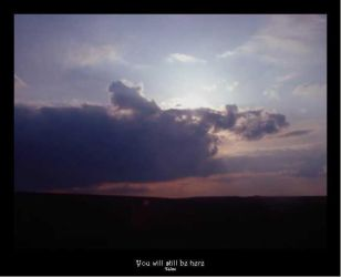 You will still be here by kilou
