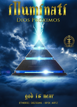 Illuminati: Dios Proximos by EthericDezigns