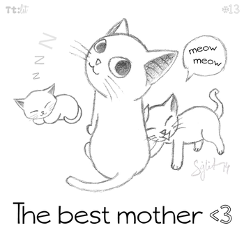 #13 The best mother. by senkei