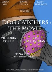 Dog Catchers Film Poster by sanders2192