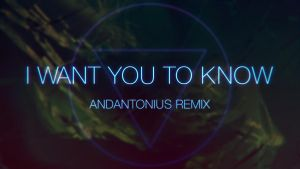 I Want You To Know - Remix by Andantonius