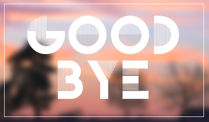 GOODBYE by Burn-the-life