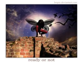 ready or not... by leopic