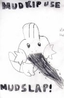 Mudkip use mudslap by dark-charmander