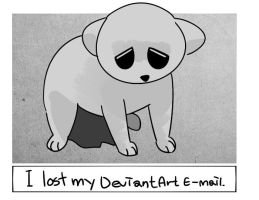 I lost my deviantart e-mail. by gaksison