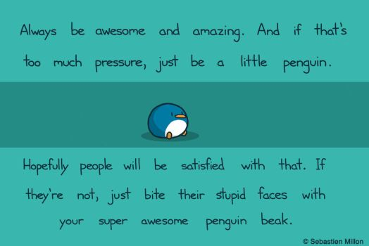Be Awesome. Be Amazing. Be Penguin. by sebreg