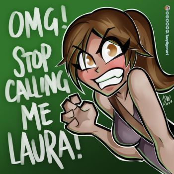 Stop Calling Me Laura by lazytigerart