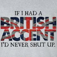 if i had a british accent... by kgwriter