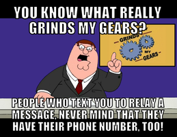 Grinds My Gears - Text Messages by AngusMcTavish