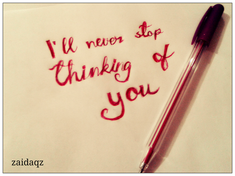 I'll never stop thinking of you by Zaida-Qz