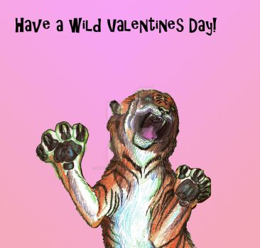 Have a Wild Valentines Day Tiger by StephanieSmall