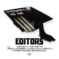 Editors - Thought to Kill by plastikkcomau