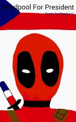 Deadpool For President by SuperComicGeek