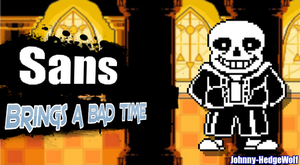 Sans Brings a Bad Time by Johnny-HedgeWolf