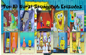 Top 10 Worst Spongebob Episodes by air30002 by air30002