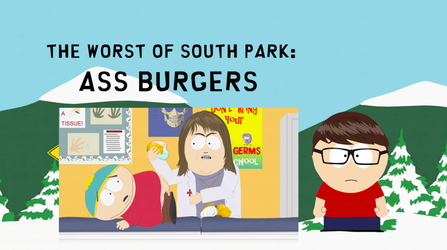 The Worst of South Park: Ass Burgers by russellthedog