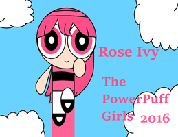 The Powerpuff Girls 2016 Rose Ivy by taylorwalls14