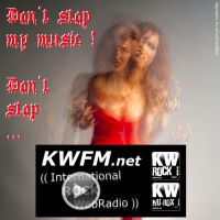 KWFM.net _ DON'T STOP MY MUSIC ! DON'T STOP ... by KWFMdotnet
