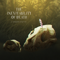 The Inevitability of Death [Playlist] by CrookedLynx