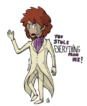 You stole EVERYTHING from me! by Persona-Oshi