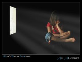 I Don't Wanna Be Alone .. by Ali-Alnemer