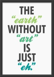 Earth without art (eh) by Cherie2