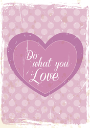 Do What You Love by nanigraphics