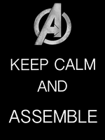 Keep Calm and Assemble by Mr-Saxon
