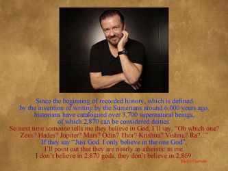 Atheism XV - Ricky Gervais [So Many Gods] by uncledon