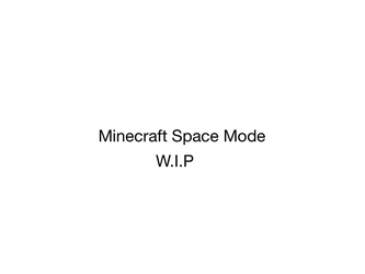 MCSM AU: Minecraft Space Mode by UndertaleMCSMfan24
