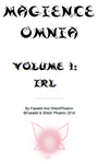 Magience Omnia #1: IRL by Official-Magience