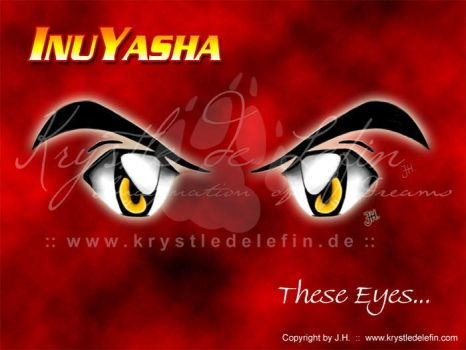 The Eyes of Inu Yasha by MooneyeKitsune