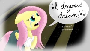 Fluttershy-I Dreamed a Dream by SisterStories