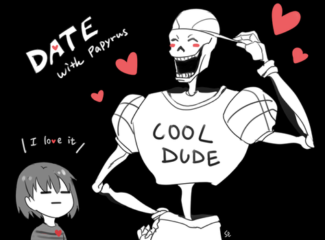 Undertale - DATE with Papyrus by marryhunt