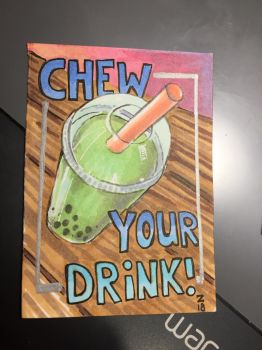 ACEO -- Chew Your Drink by The-Z