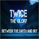 Album cover Twice the Glory by Ellysiumn